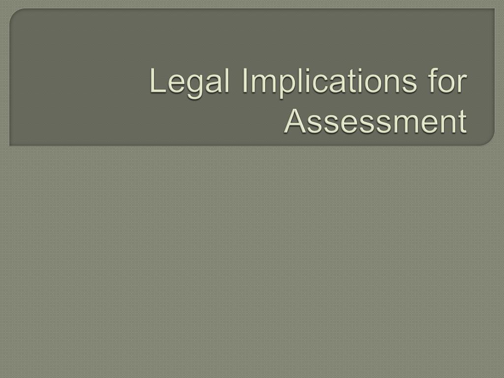 legal implications for assessment l.