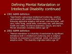 defining mental retardation or intellectual disability continued
