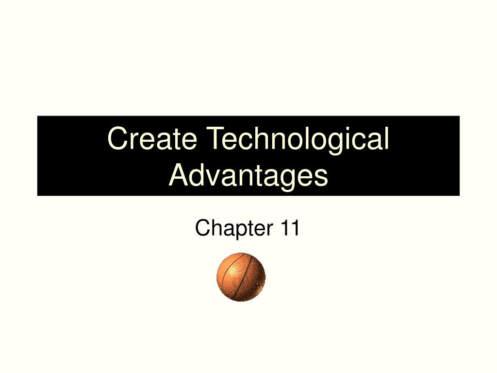 create technological advantages l.
