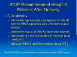acip recommended hospital policies after delivery
