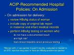 acip recommended hospital policies on admission