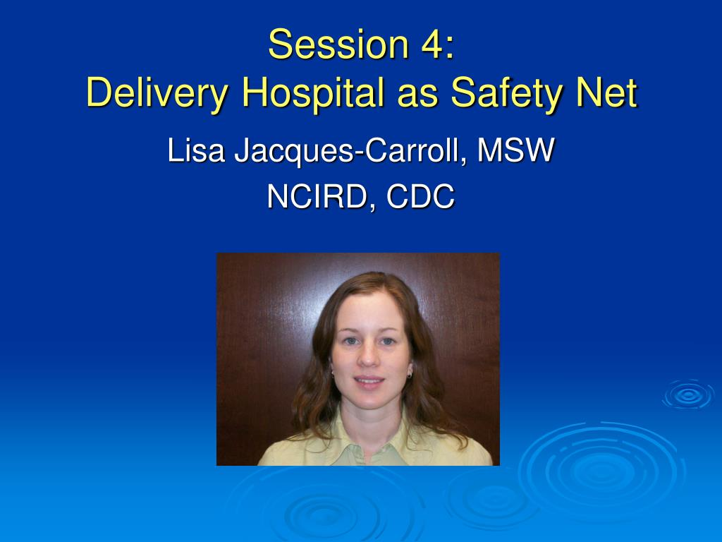 session 4 delivery hospital as safety net l.