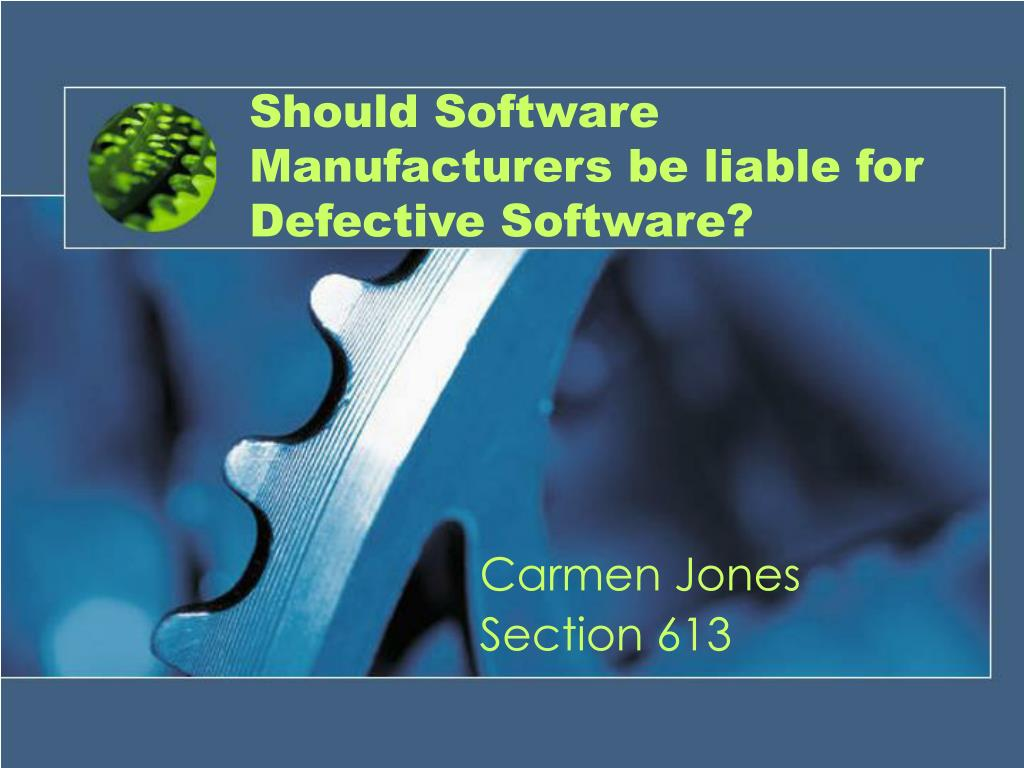 should software manufacturers be liable for defective software l.