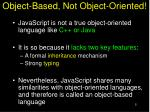 object based not object oriented