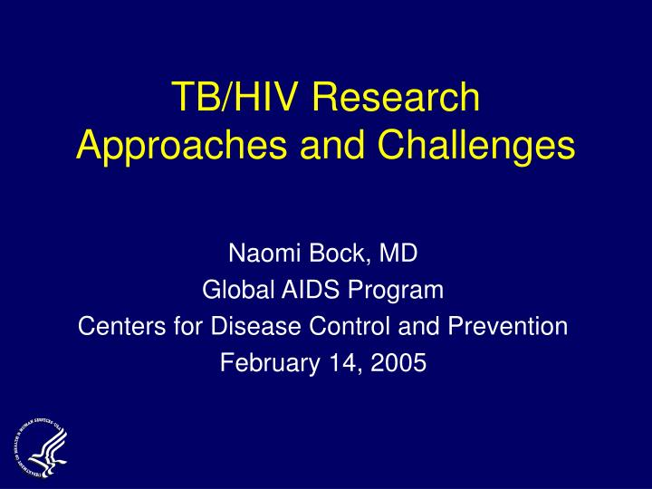 tb hiv research approaches and challenges n.