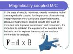magnetically coupled m c