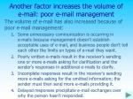 another factor increases the volume of e mail poor e mail management
