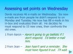 assessing set points on wednesday