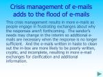 crisis management of e mails adds to the flood of e mails