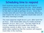 scheduling time to respond
