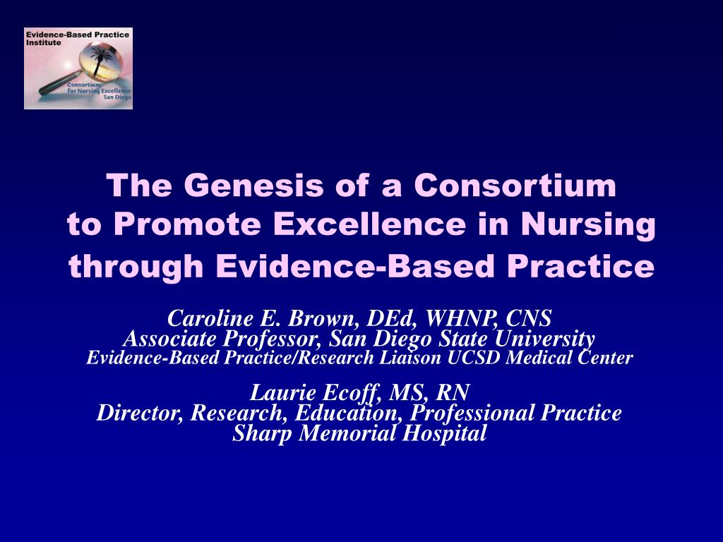 the genesis of a consortium to promote excellence in nursing through evidence based practice l.