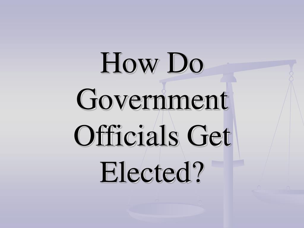 how do government officials get elected l.