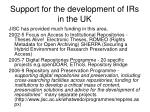 support for the development of irs in the uk