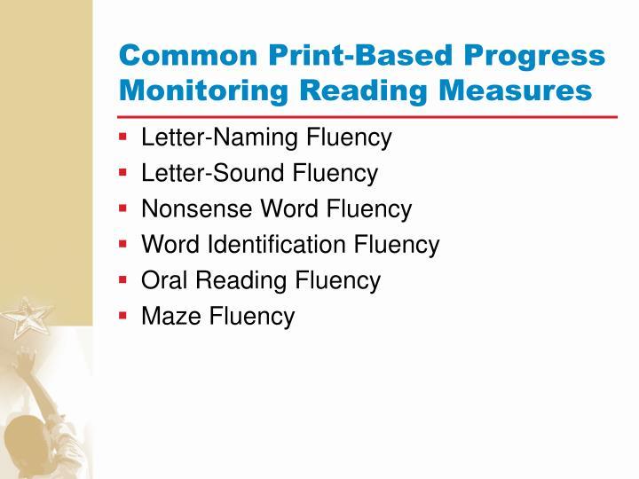 Common Print-Based Progress Monitoring Reading Measures