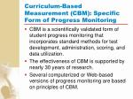 curriculum based measurement cbm specific form of progress monitoring
