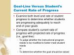 goal line versus student s current rate of progress