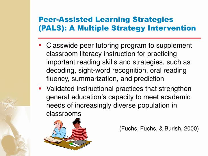 Peer-Assisted Learning Strategies (PALS): A Multiple Strategy Intervention