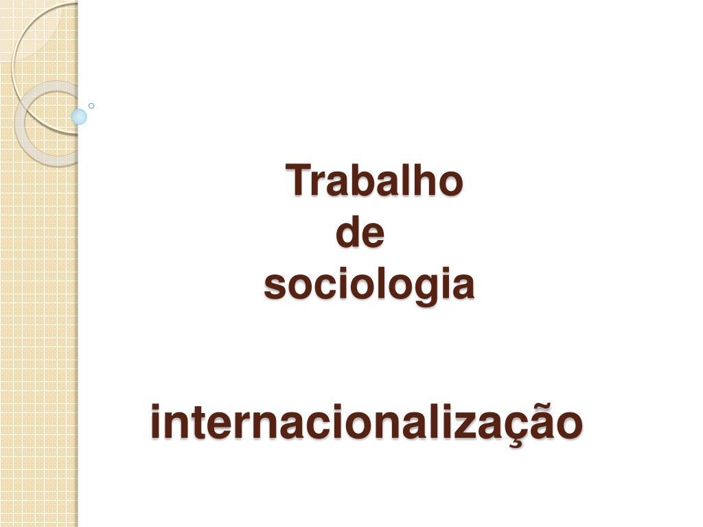 trabalho de sociologia internacionaliza o l.