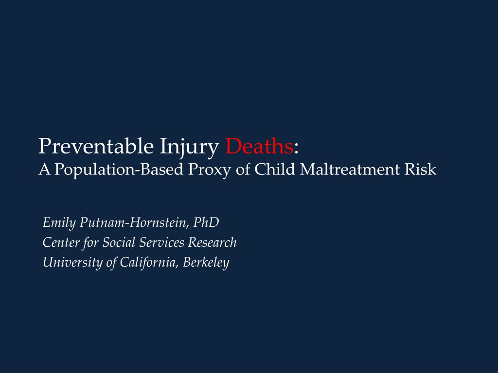 preventable injury deaths a population based proxy of child maltreatment risk l.