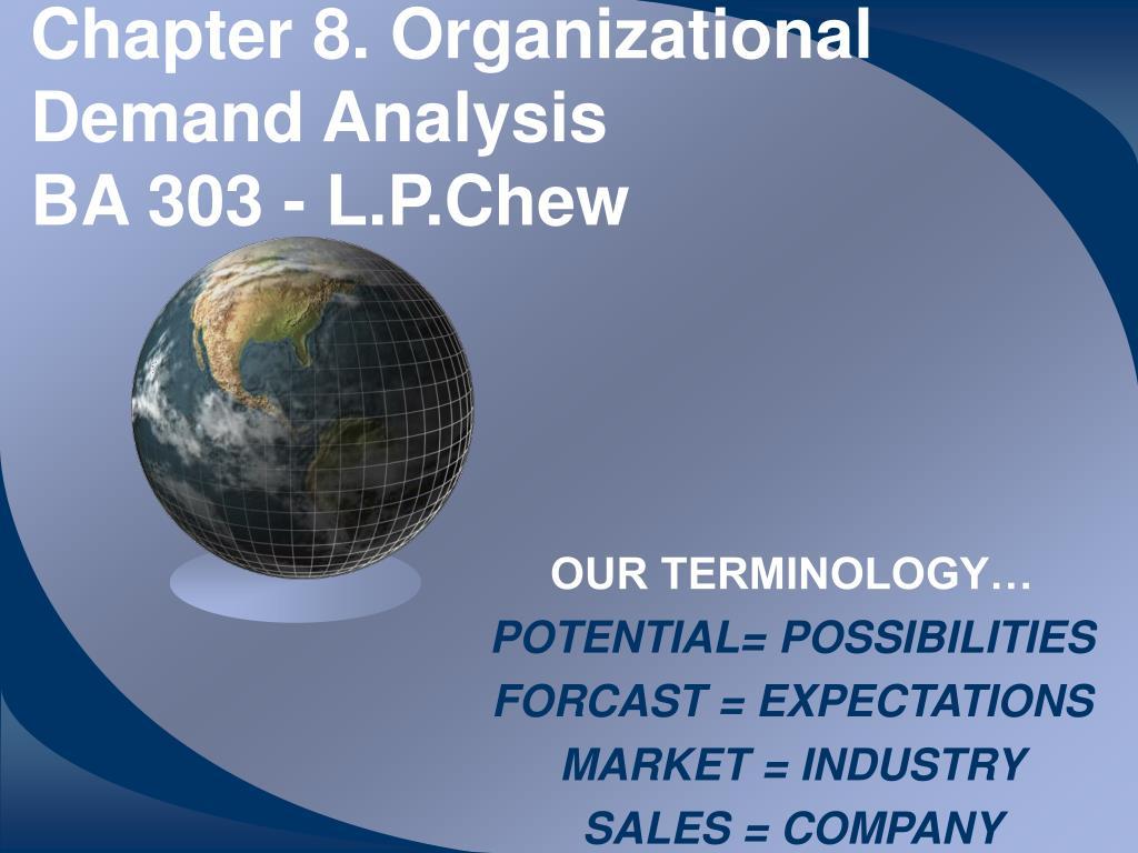 chapter 8 organizational demand analysis ba 303 l p chew l.