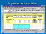 implementere modellen73