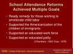 school attendance reforms achieved multiple goals