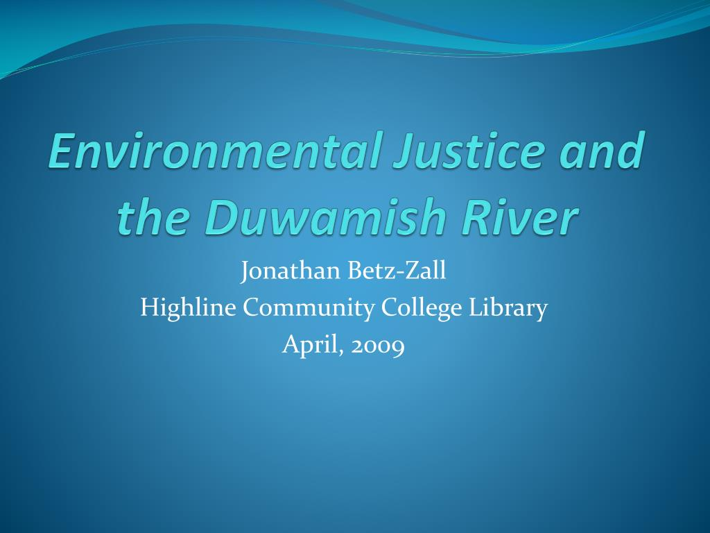 environmental justice and the duwamish river l.