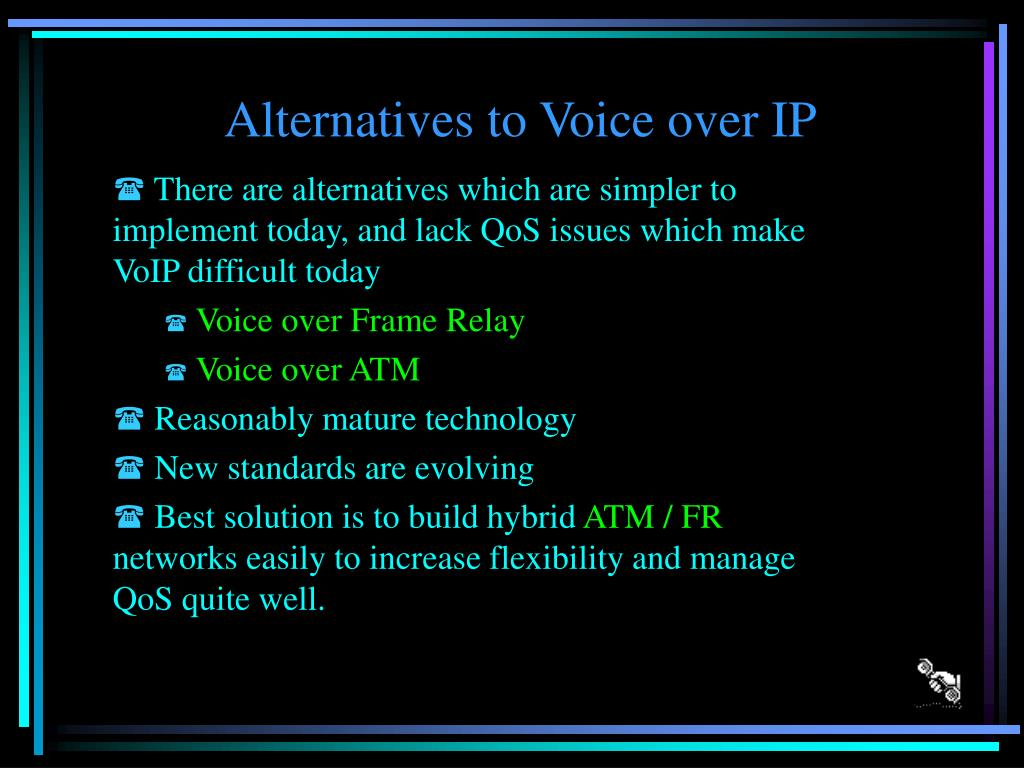 Alternatives to Voice over IP