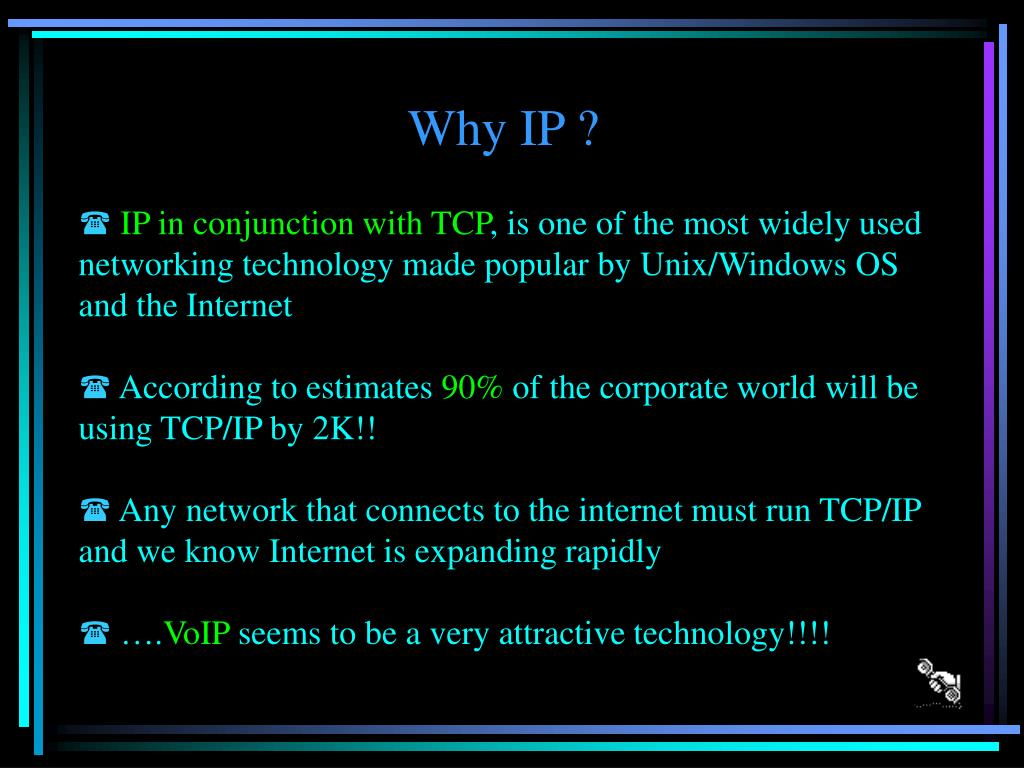 Why IP ?