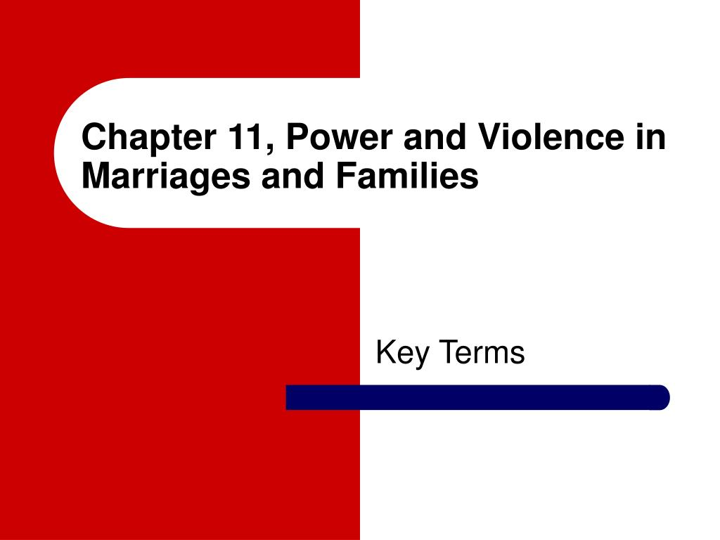 chapter 11 power and violence in marriages and families l.