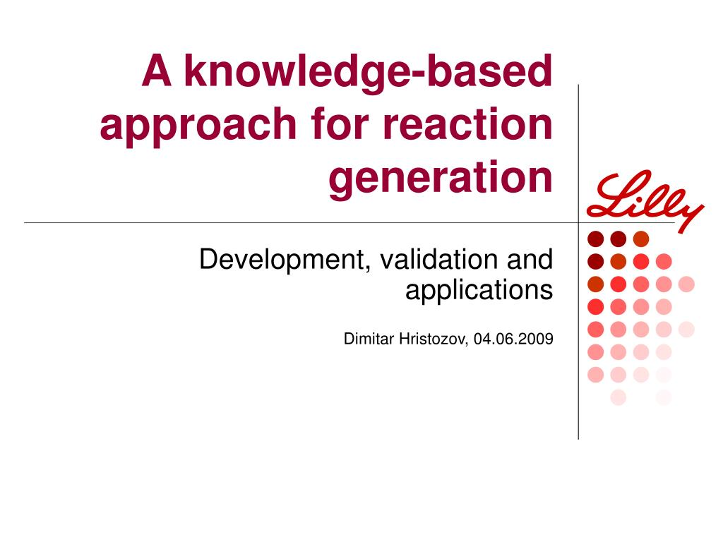 a knowledge based approach for reaction generation l.