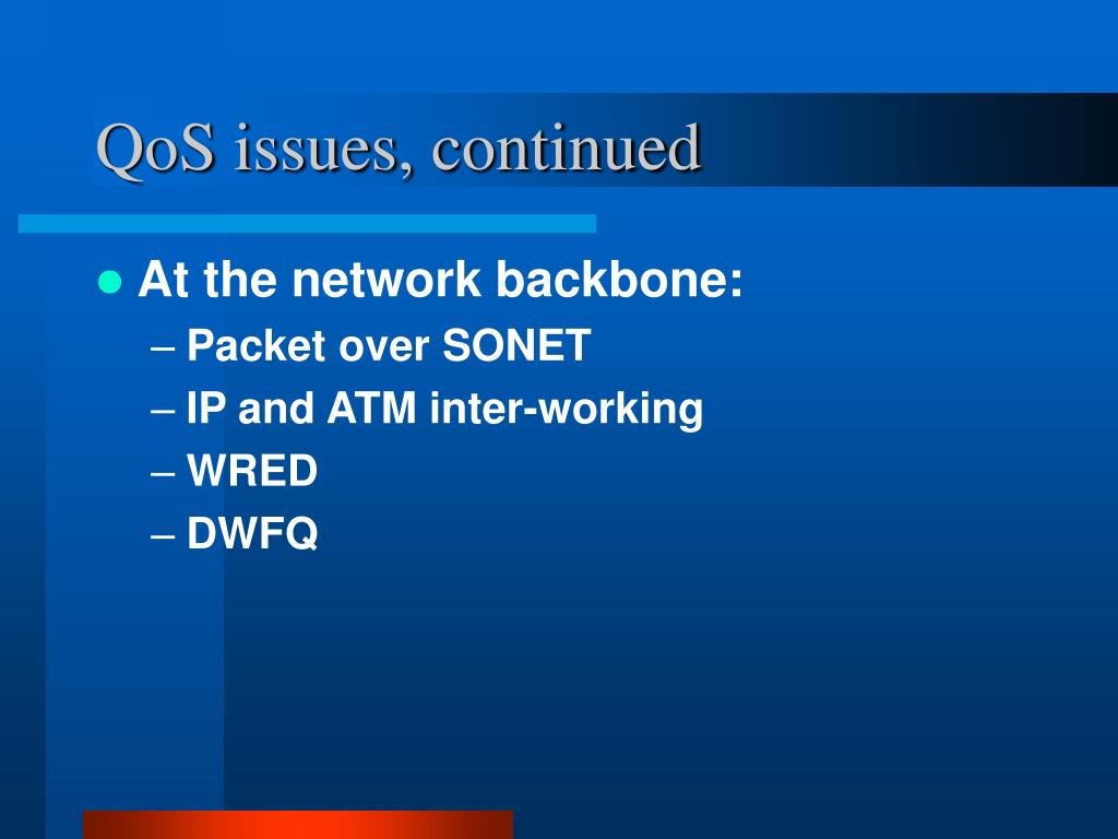 QoS issues, continued