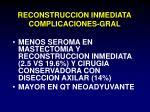 reconstruccion inmediata complicaciones gral92