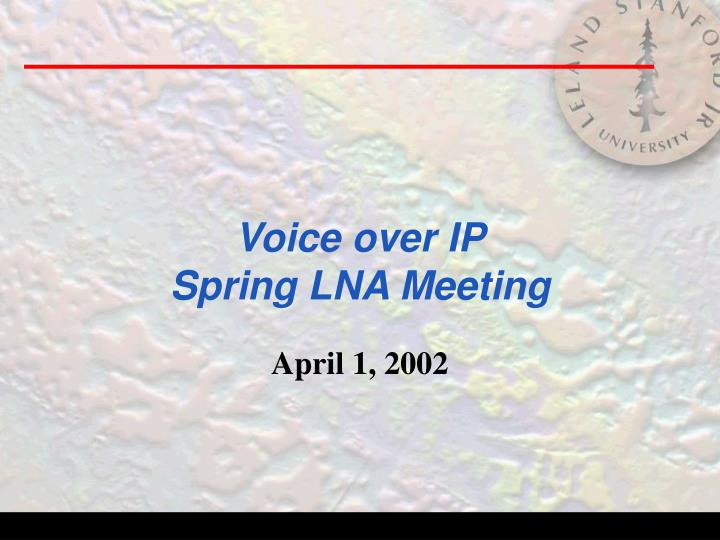Voice over ip spring lna meeting