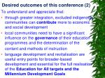 desired outcomes of this conference 2