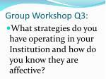 group workshop q3