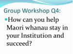 group workshop q4