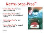rotte stop prop4