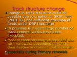 track structure change