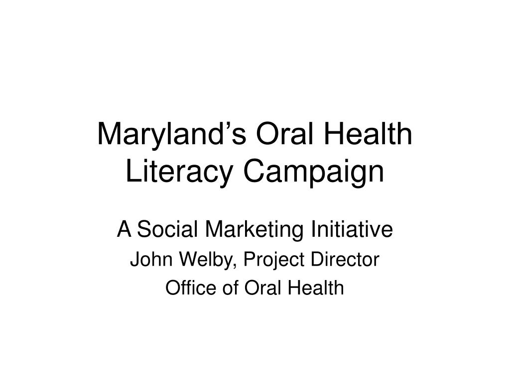 maryland s oral health literacy campaign l.