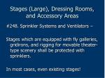 stages large dressing rooms and accessory areas