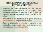 proceso pseudotumoral ectasia ductal