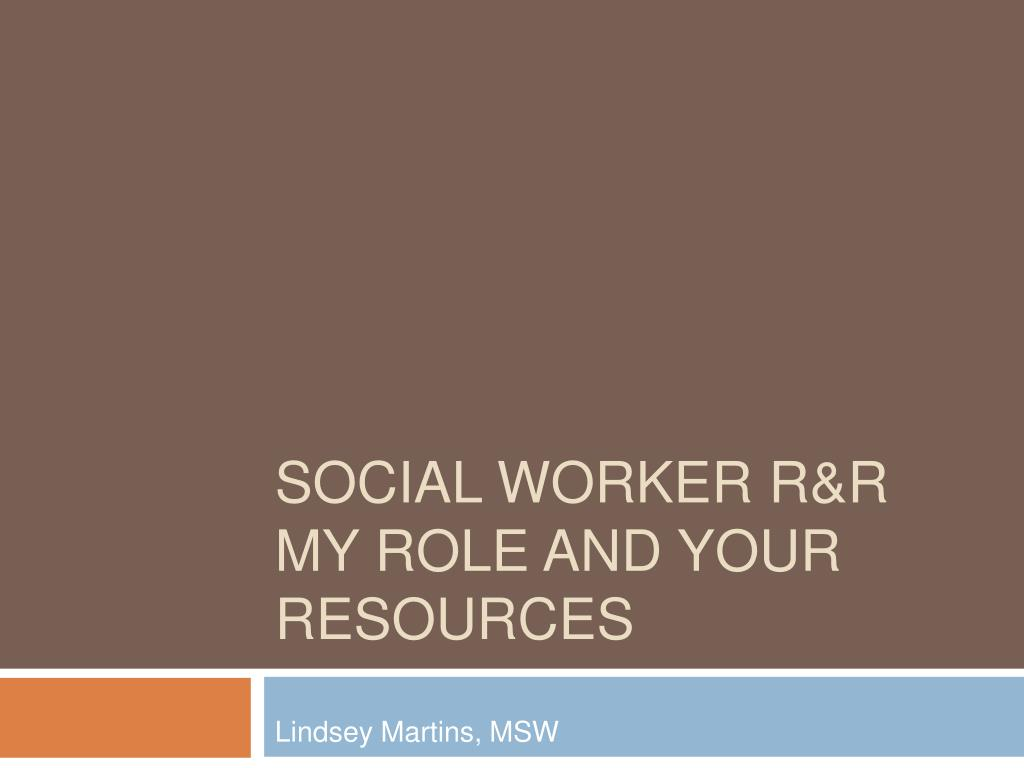 social worker r r my role and your resources l.