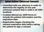 initial rollout universal consent