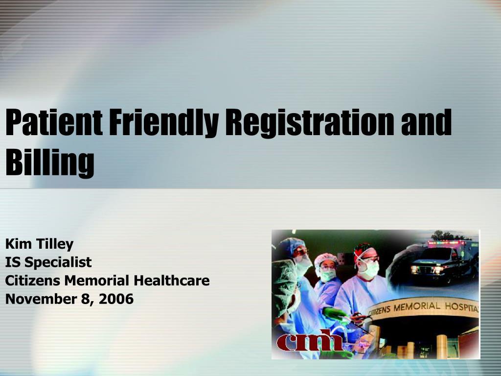 patient friendly registration and billing l.