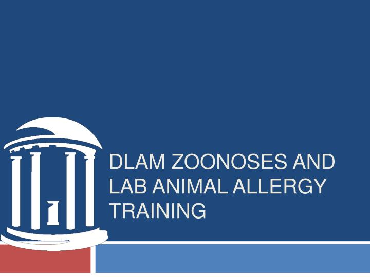 dlam zoonoses and lab animal allergy training n.