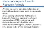 hazardous agents used in research animals