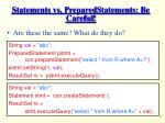 statements vs preparedstatements be careful