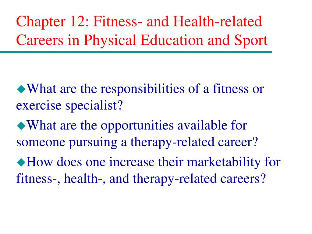 chapter 12 fitness and health related careers in physical education and sport l.
