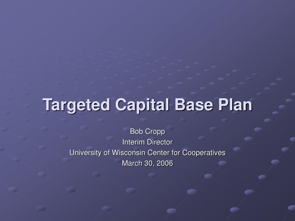targeted capital base plan l.